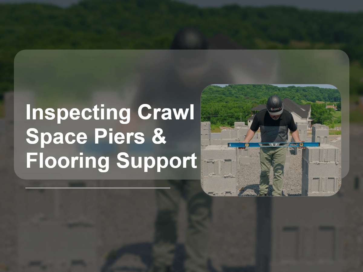 Inspecting Crawl Space Piers & Flooring Support