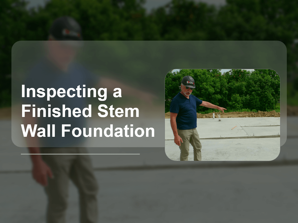 Inspecting a Finished Stem Wall Foundation